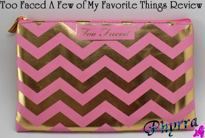 Too Faced A Few of My Favorite Things Review, Swatches, Video