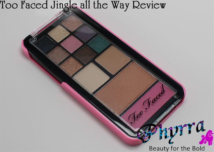 Too Faced Jingle All the Way Palette Review, Swatches, Video