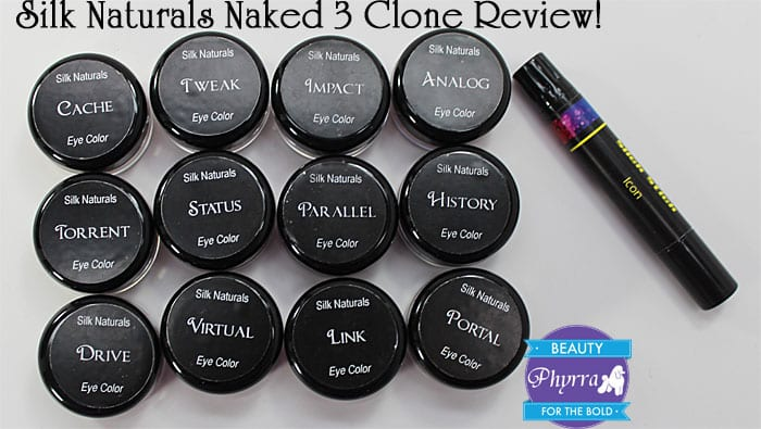 Silk Naturals Naked 3 Clone Review, Video, Swatches