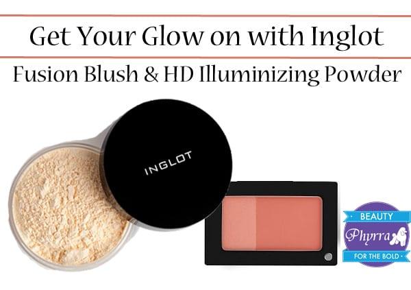 Inglot HD Illuminizing Powder and Fusion Blush Review