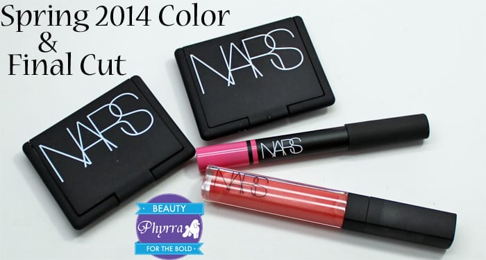 NARS Spring 2014 and Final Cut Collections Review