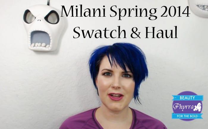 Milani Spring 2014 Swatch & Haul