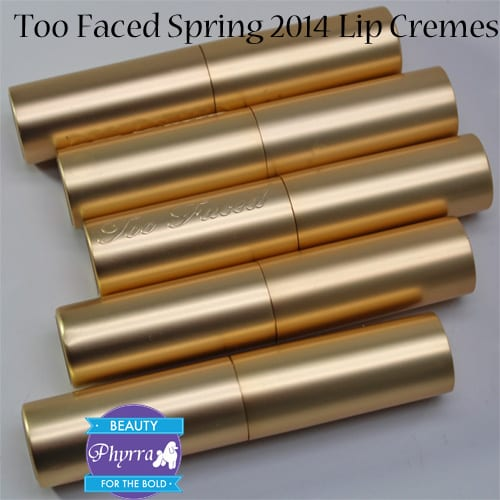 Too Faced Spring 2014 Lip Cremes Review