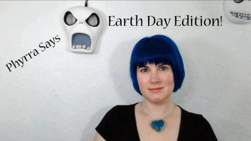 Phyrra Says Vol. 11 Earth Day Edition