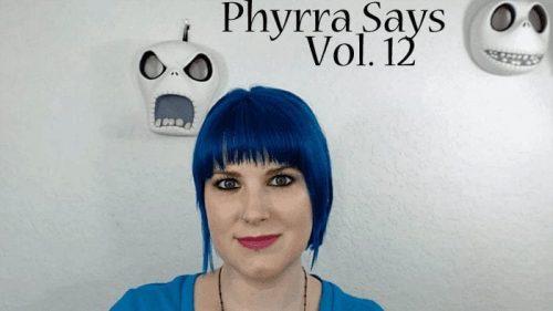Phyrra Says Vol. 12