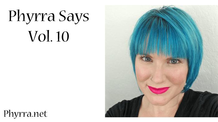 Phyrra Says Vol. 10