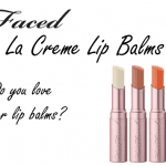 Too Faced La Creme Lip Balm Review
