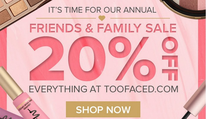 Too Faced Friends and Family Sale