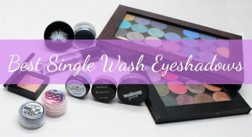Best Single Wash Eyeshadows