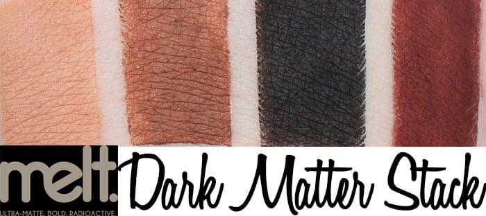 Melt Cosmetics Dark Matter Eyeshadow Stack Review Swatches Video