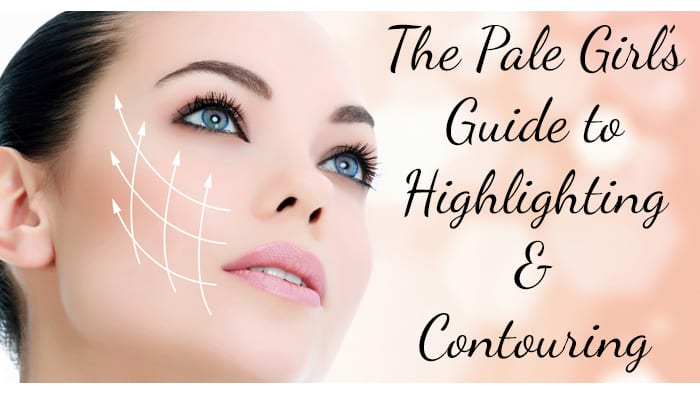 The Pale Girl's Guide to Highlighting & Contouring - Phyrra.net