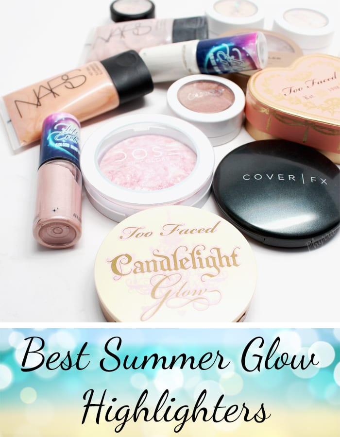 Best Summer Glow Highlighters - Phyrra.net