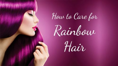 How to Care for Rainbow Hair