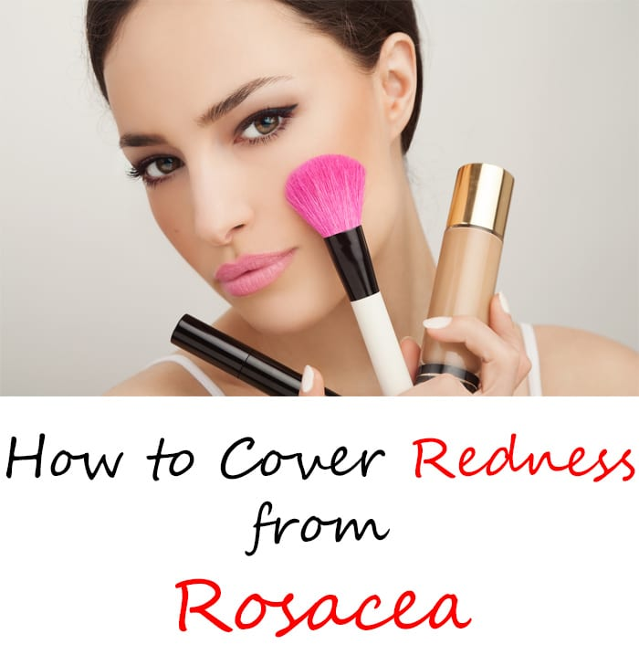 How to Cover Redness from Rosacea - Phyrra.net