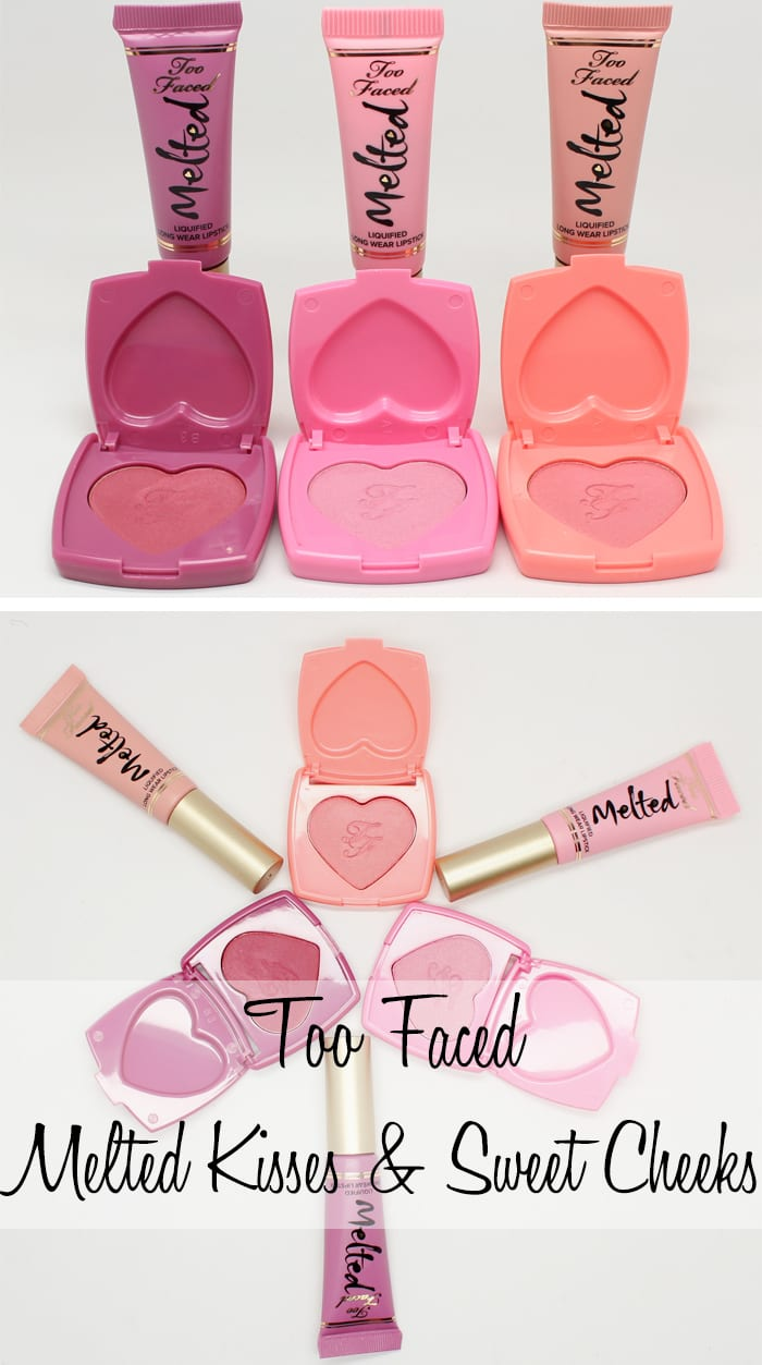Too Faced Melted Kisses & Sweet Cheeks Review Swatches