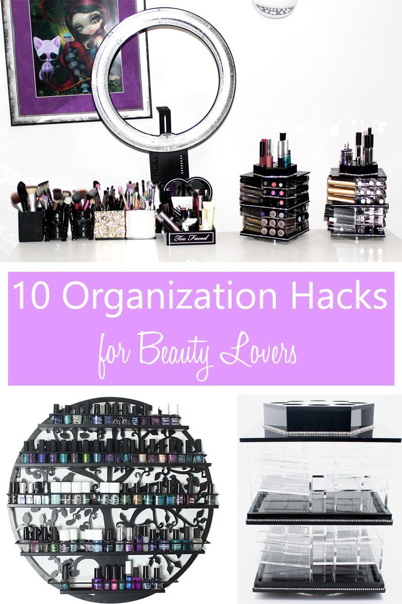 10 Organization Hacks for Beauty Lovers