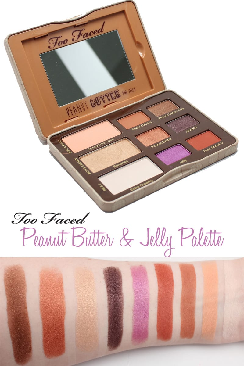 Too Faced Peanut Butter and Jelly Palette Review, Swatches and Video