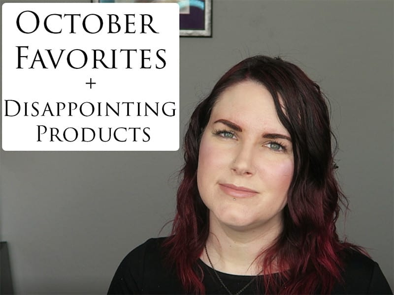October Beauty Favorites and Disappointing Products