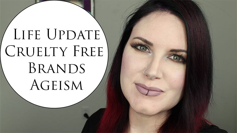Phyrra Says Vol 41 Cruelty Free Brands, Ageism