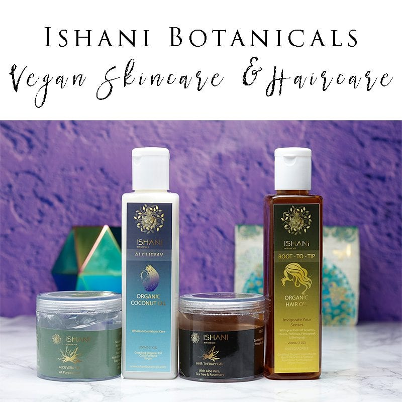 Ishani Botanicals Vegan Beauty - an organic, handmade skincare and haircare line.