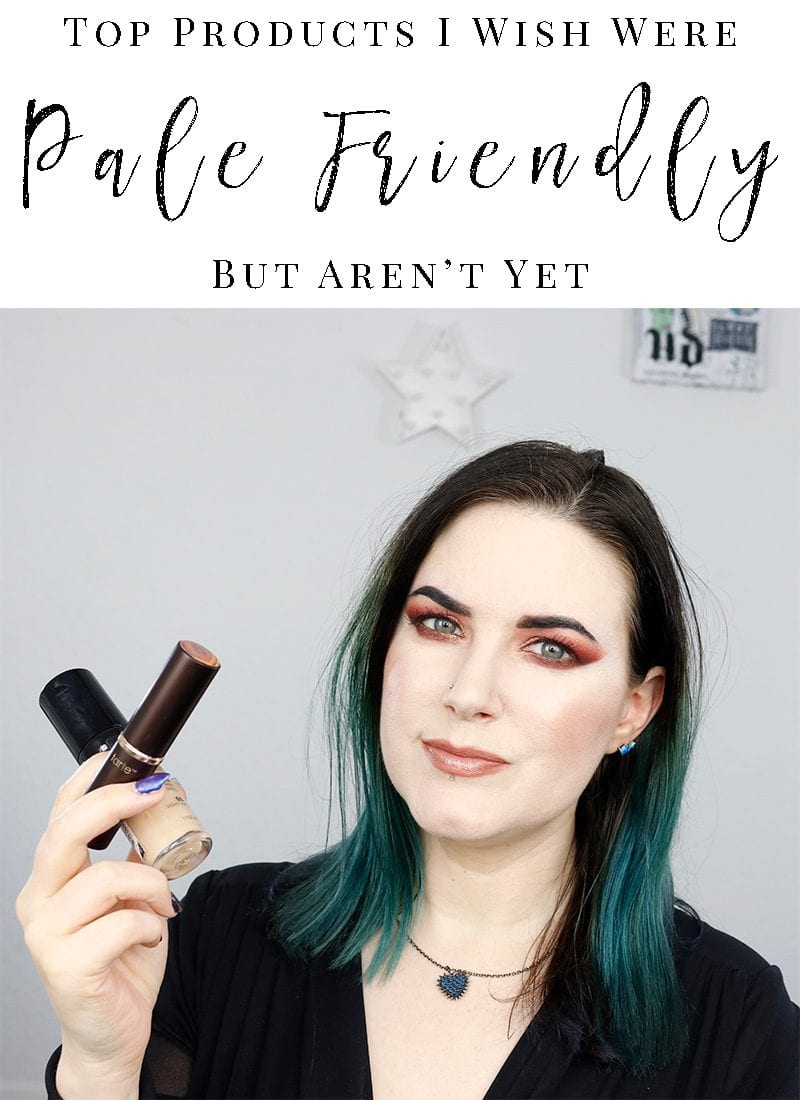 Top Products I Wish Were Pale Friendly But Aren't Yet, plus the best foundations for pale skin like mine