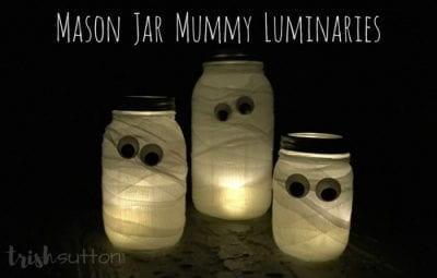 DIY Mason Jar Mummy Luminaries by Trish Sutton