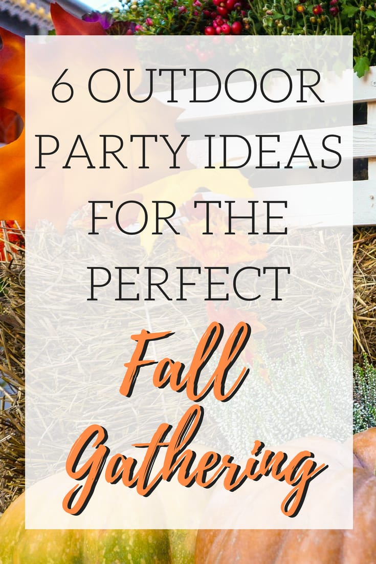 6 Outdoor Party Ideas for the Perfect Fall Gathering
