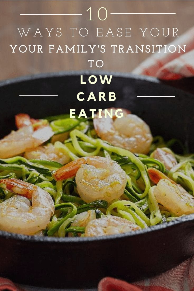 10 Ways to Ease Your Family's Transition to Low-Carb Eating