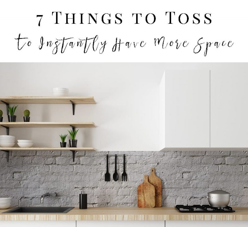 7 Things to Toss From Your Kitchen to Instantly Have More Space