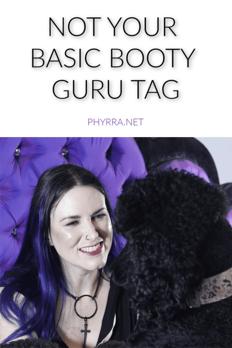 Not Your Basic Booty Guru TAG #NotYourBasicBootyGuru