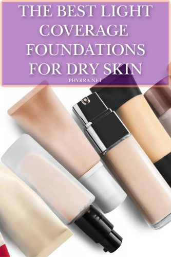 Best Light Coverage Foundations for Dry Skin