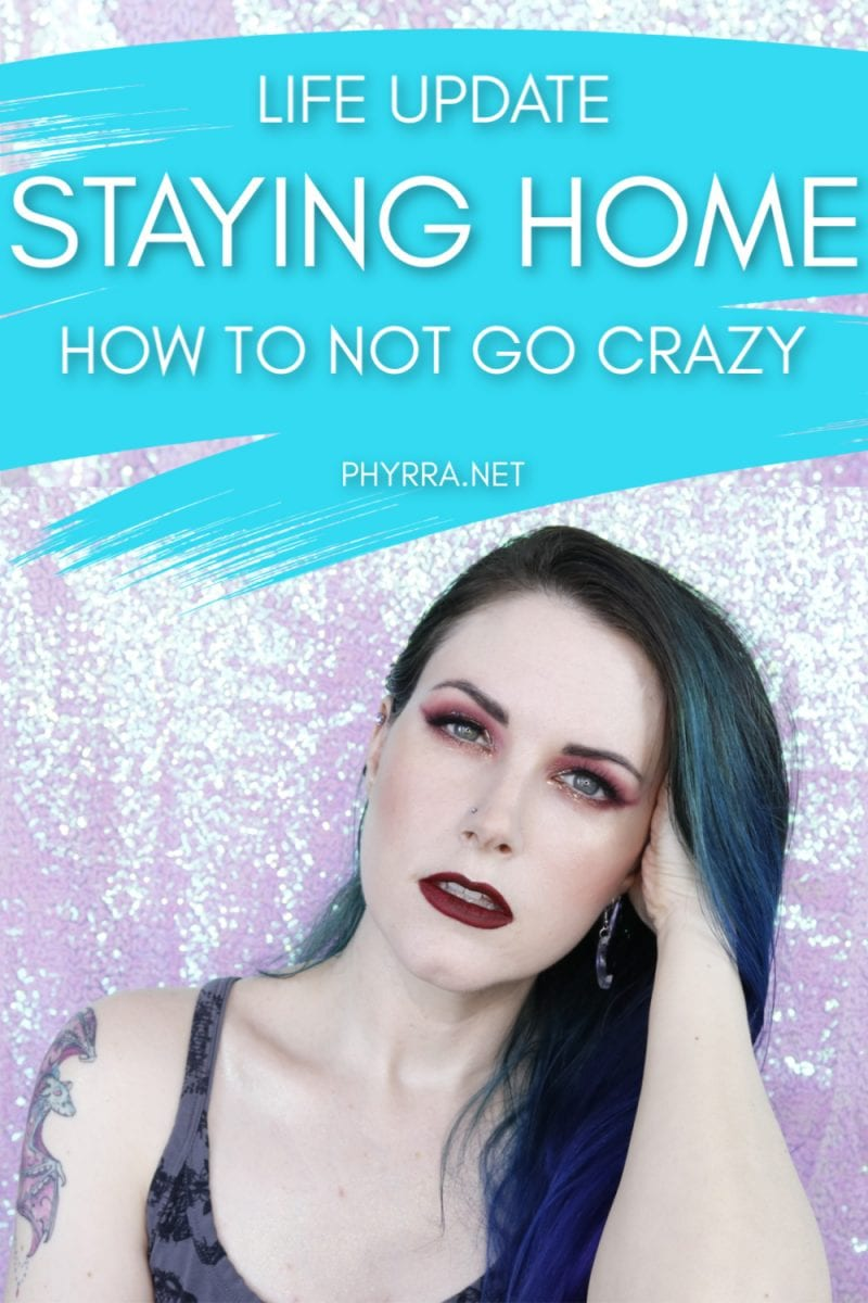 Life Update: Why I'm Staying Home & What I'm Doing to Keep From Going Stir Crazy