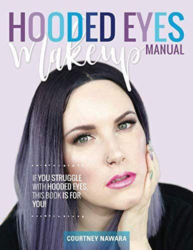 Hooded Eyes Makeup Manual
