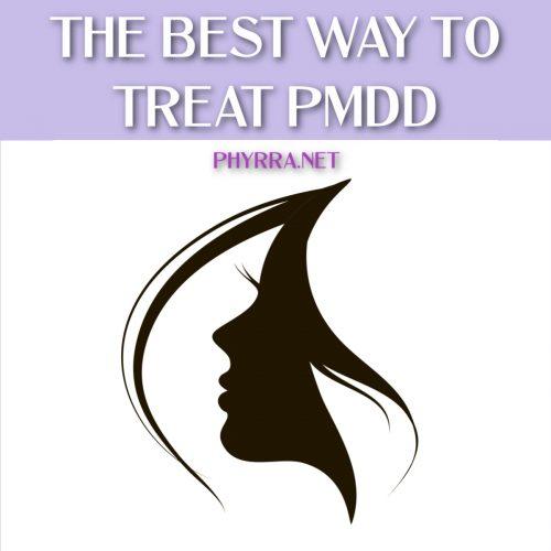The Best Way to Treat PMDD